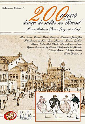 Lançamento do livro com tarde de autógrafos com os autores, no encerramento da Exposição 200 anos de Ensino de Dança de Salão.CLIQUE AQUI PARA COMPRARDia: 29/07/2011...