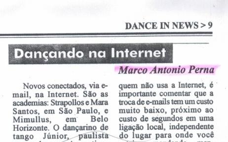 Qualquer criança que hoje leia meus artigos de 1997 no jornal Dance News, vai achar que é piada, mas naquela época a internet estava apenas engatinhando.