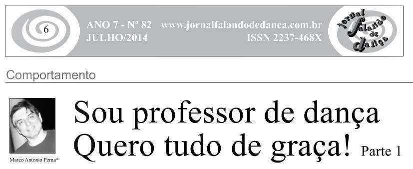 Publicado no jornal Falando de Dança 82 em julho de 2014: http://issuu.com/dancenews/docs/ed_82_completa_para_leitura/06...