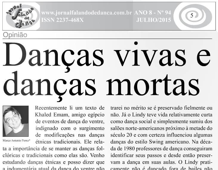 Leia o artigo completo em: http://issuu.com/dancenews/docs/ed_94_pronta_para_leitura/5 Na imagem aparece apenas um pequeno pedaço...
