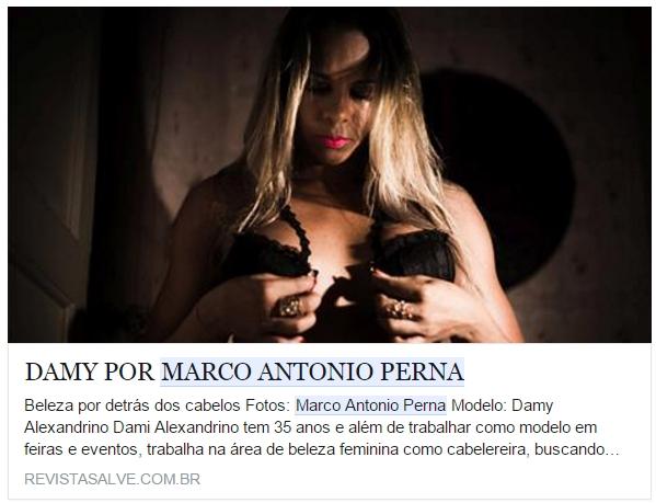 Dami Alexandrino tem 35 anos e além de trabalhar como modelo em feiras e eventos, trabalha na área de beleza feminina como cabelereira, buscando valorizar a beleza das suas clientes. Mas, dessa vez, é a sua beleza que foi revelada pelo fotógrafo Marco Antonio Perna. Confira!